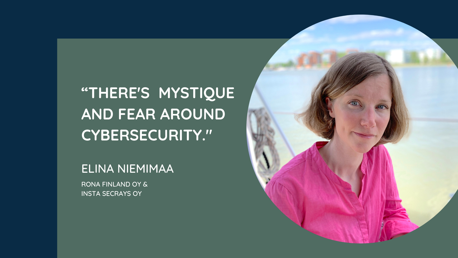 There's mystique and fear around cybersecurity.